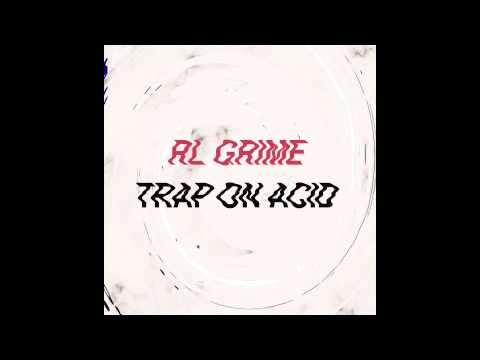 RL Grime - Trap On Acid