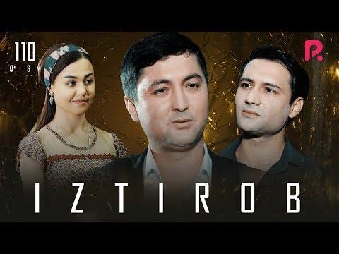 Iztirob (o'zbek Serial)   Изтироб (узбек сериал) 110-qism