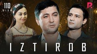 Iztirob (o'zbek serial) | Изтироб (узбек сериал) 110-qism