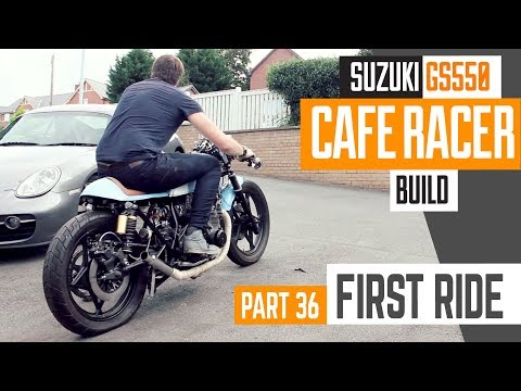 Cafe Racer Build 36, Suzuki GS550 THE FIRST RIDE - YouTube