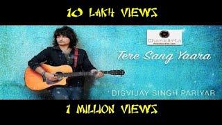 Tere Sang Yaara - Rustom | Atif Aslam | Digvijay Singh Pariyar (Cover) Full 1080 [HD]