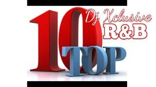 TOP 10 R&B PARTY SONGS ~ MIXED BY DJ XCLUSIVE G2B - Beyonce, Ashanti, Rihanna, Trey Songz & More
