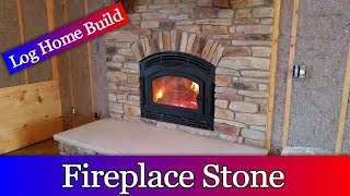 Log Home Build Episode #16 - Fireplace Veneer Stone and Limestone Hearth