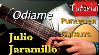 Odiame - Julio Jaramillo (punteo como tocar)