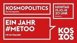 KOSMOPOLITICS – EIN JAHR #METOO