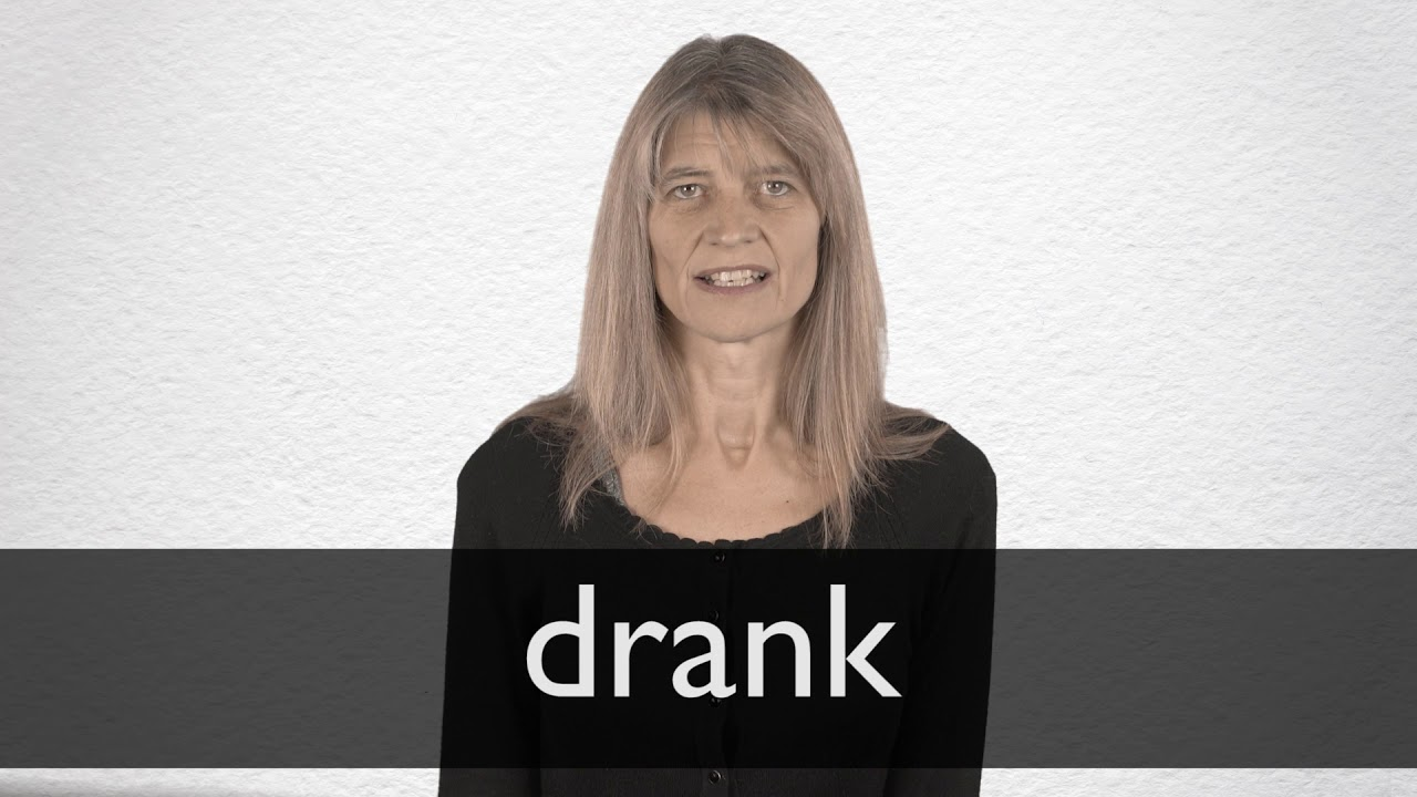 How to pronounce DRANK in British English