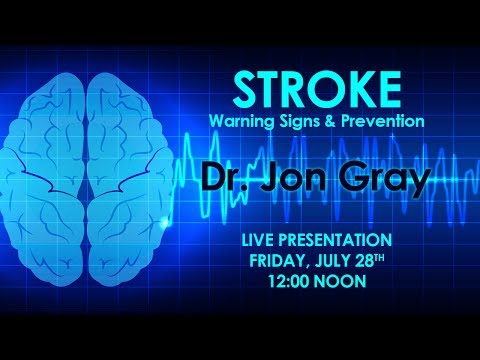 Stroke: Warning Signs and Prevention with Dr. Jon Gray