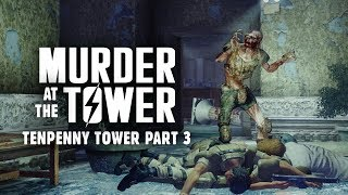 The Saga of Tenpenny Tower Part 3: Murder at the Tower - Fallout 3 Lore