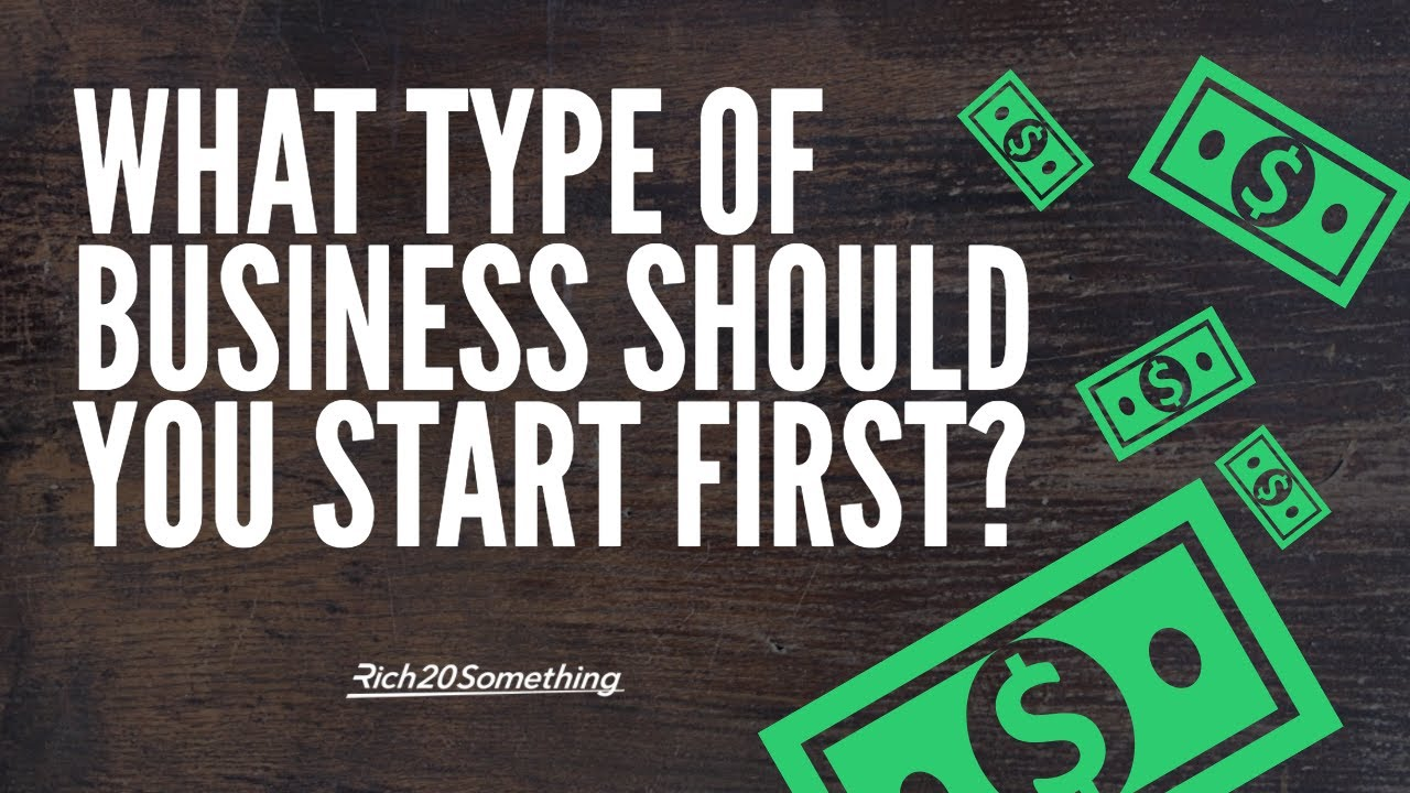 What Type Of Business Should You Start