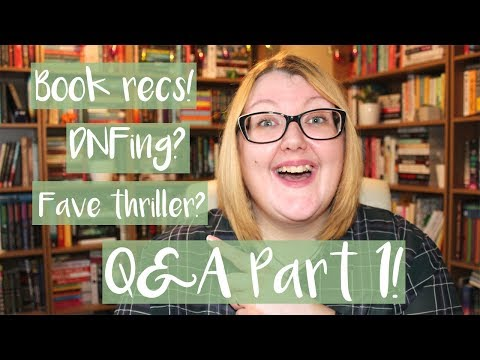 Q&A ANSWERS | PART 1 | BOOK RECS, DNFING, FAVE THRILLER & MORE!