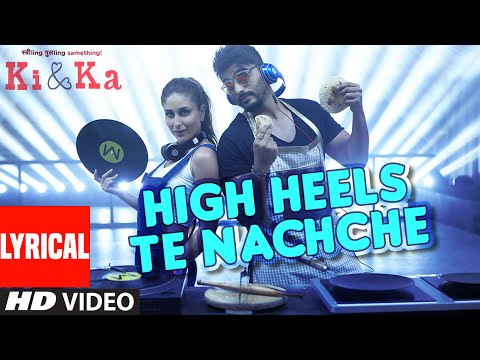 HIGH HEELS TE NACHCHE Lyrical Video Song | KI & KA | Meet Bros Ft. Jaz Dhami | Yo Yo Honey Singh