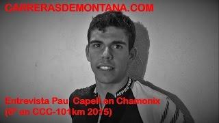 Pau Capell en Ultra Trail Mont Blanc 2015  Entrevista por Mayayo en meta CCC 6º