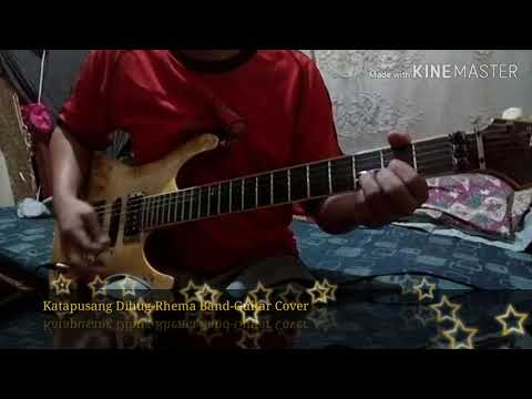 Katapusang Dihug-Rhema Band-Guitar Cover By Ellizar Licayan