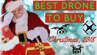Best Drone to Buy for Christmas, 2018