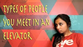 Types of People You Meet in an Elevator | Mostly Sane