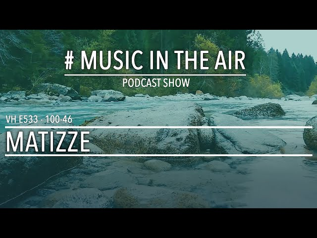 PodcastShow | Music in the Air VH 100-46 w/ MATIZZE