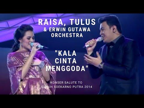 Raisa & Tulus - Kala Cinta Menggoda (Konser Erwin Gutawa Salute to Guruh Soekarno Putra 2014)