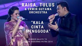 Raisa Tulus Kala Cinta Menggoda Konser Erwin Gutawa Salute To Guruh Soekarno Putra 2014 MP3
