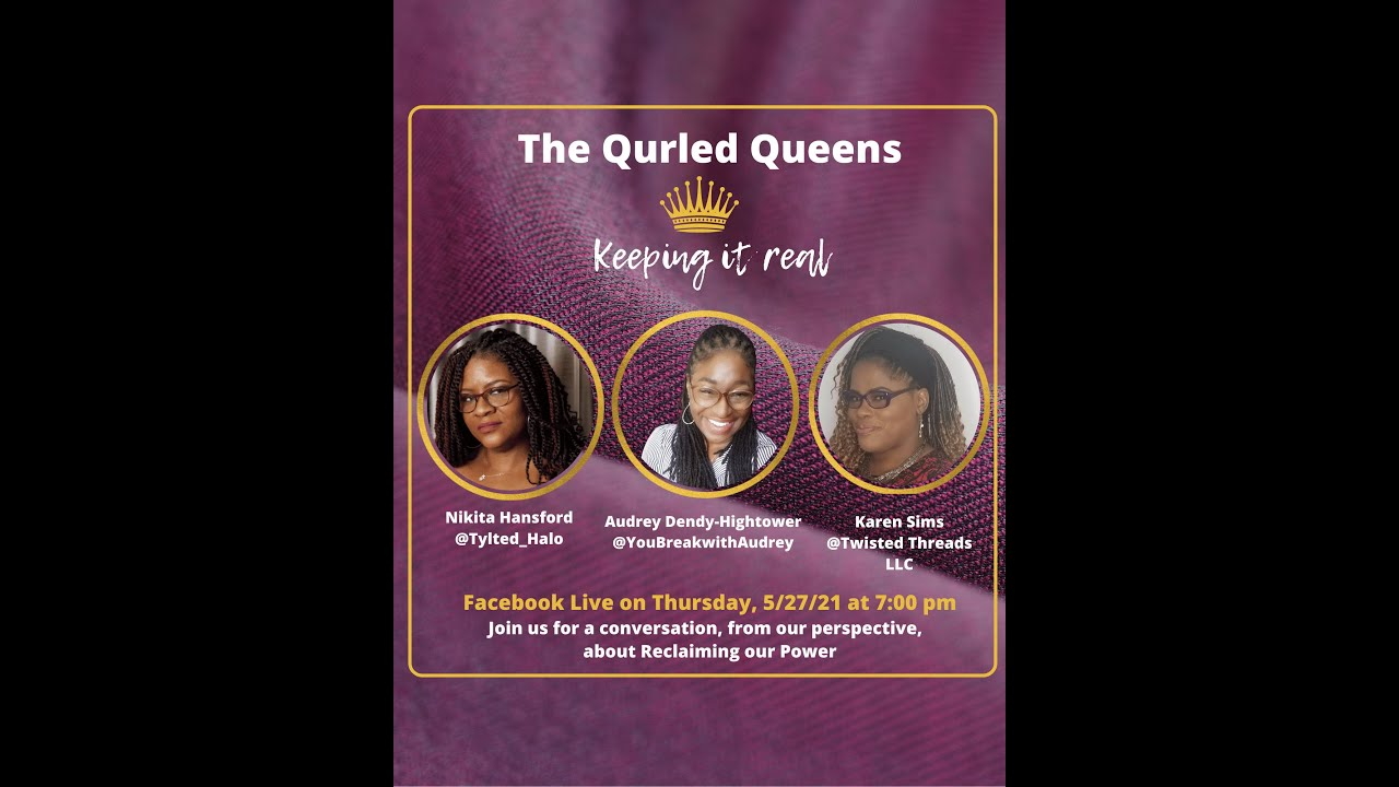 Qurled Queens talking about Reclaiming Your Power and killing the Super Woman