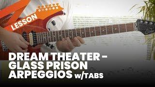 Dream Theater - Glass Prison Arpeggios Lesson & Tab
