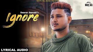 Ignore (Lyrical Audio) Sourav Amrohi | Shiva Malik | New Punjabi Song 2018 | White Hill Music