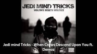 Jedi Mind Tricks - When Crows Descend Upon You ft. Demoz (HD)