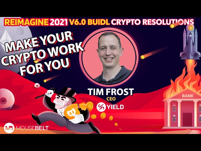 Tim Frost - YIELD App - Make Crypto Work For You