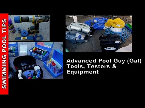 Advanced Pool Guy (Gal) Tools, Testers & Equipment