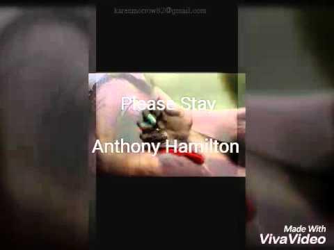 Anthony Hamilton - Please Stay (lyrics)