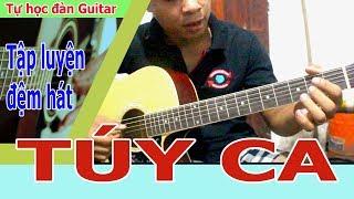 TÚY CA Guitar HƯỚNG DẪN ĐỆM HÁT VÀ 2 CÁCH INTRO CHI TIẾT VÀ VÔ CÙNG ĐƠN GIẢN