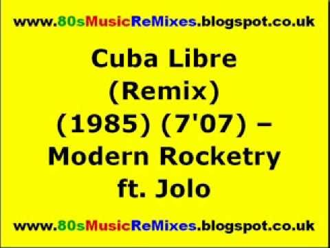 Cuba Libre (Remix) - Modern Rocketry ft. Jolo | 80s Club Mixes | 80s Club Music | 80s Nrg Classics