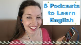 8 Podcasts for Fluent English: Advanced English Listening