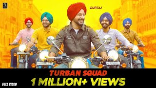 Turban Squad (Official Song) Gurtaj ft.Hapee Malhi | Gurinder Bawa | The Kidd | Latest Punjabi Songs