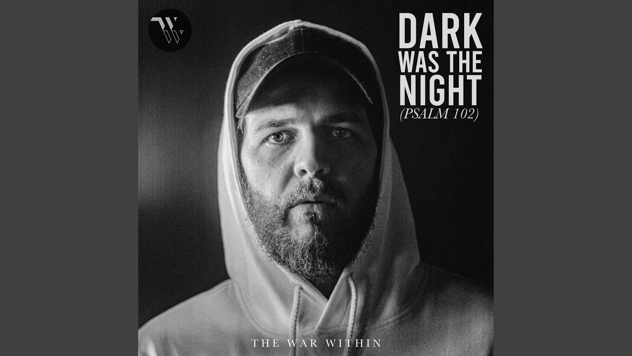 Dark Was the Night (Psalm 102)