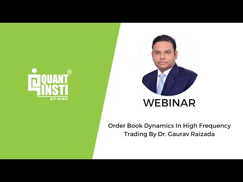 Webinar Topic: Order book dynamics in High Frequency Trading