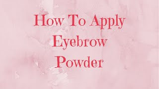 How To Use Eyebrow Powder Thumbnail