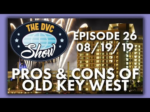 Pros & Cons of Old Key West | The DVC Show | 08/19/19