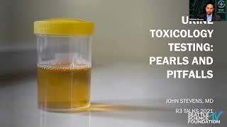 Urine Toxicology Testing - John Stevens, MD