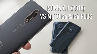 Nokia 6.1 (2018) vs Moto G6 and G6 Plus | Budget blowers compared