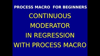 51  Continuous Moderator in Regression with Process Macro Part 2