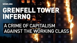 The Grenfell Inferno:  A Crime of Capitalism Against the Working Class