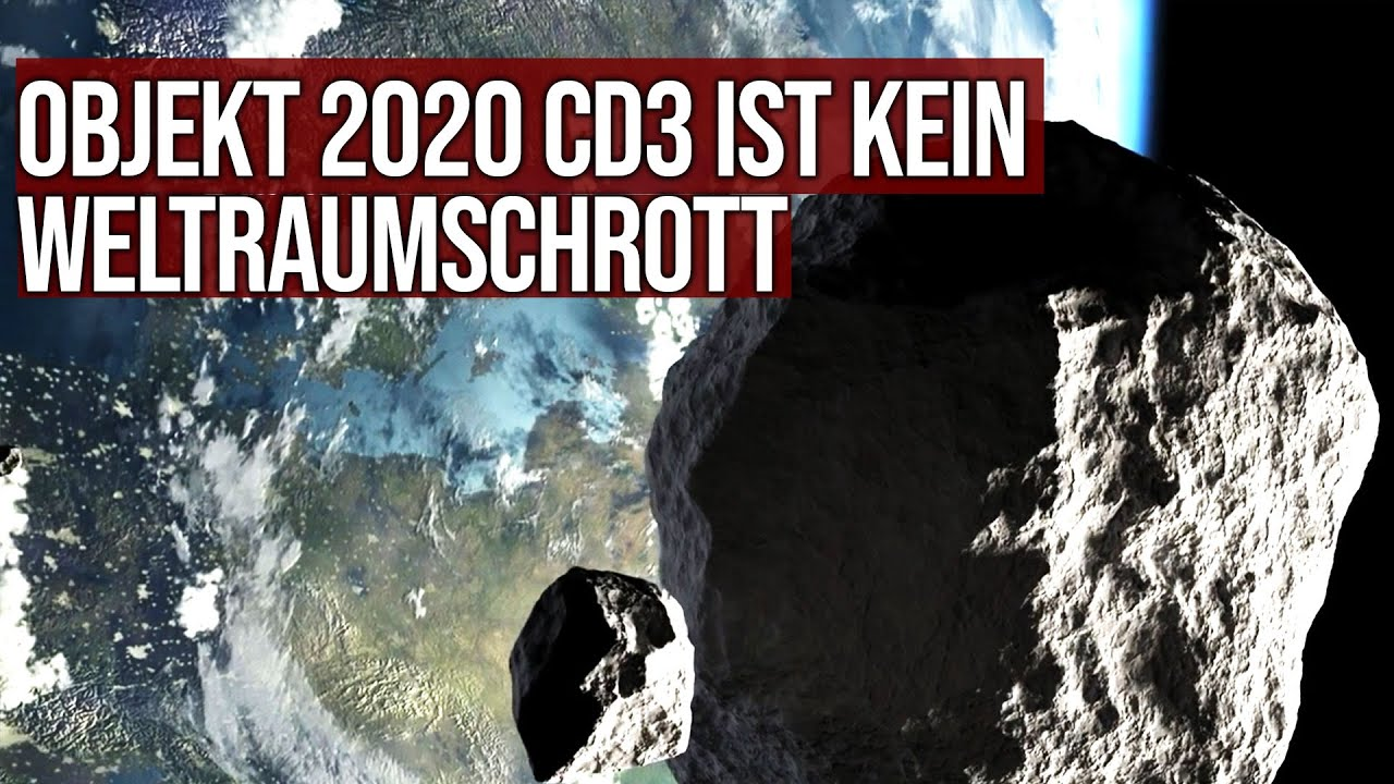 Objekt 2020 CD3 ist kein Weltraumschrott