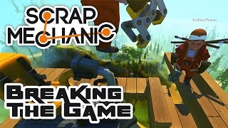 Breaking The Game With Engine 2.0 Mods! - Let's Play Scrap Mechanic - Part 328