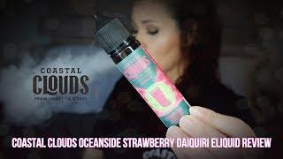Coastal Clouds Oceanside Strawberry Daiquiri Eliquid Review