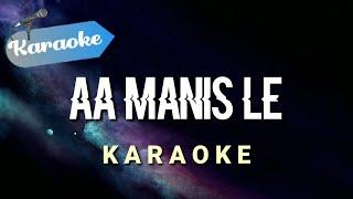 [Karaoke] AA MANIS LE - ini gimana le kok aa manis le (Karaoke)