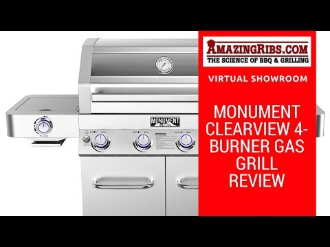The Best Monument Clearview 4-Burner Gas Grill Review