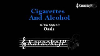 Cigarettes And Alcohol (Karaoke) - Oasis