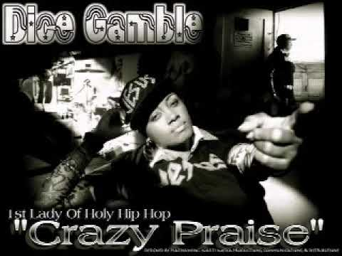 Dice Gamble - Intro to 'Crazy Praise' - Video