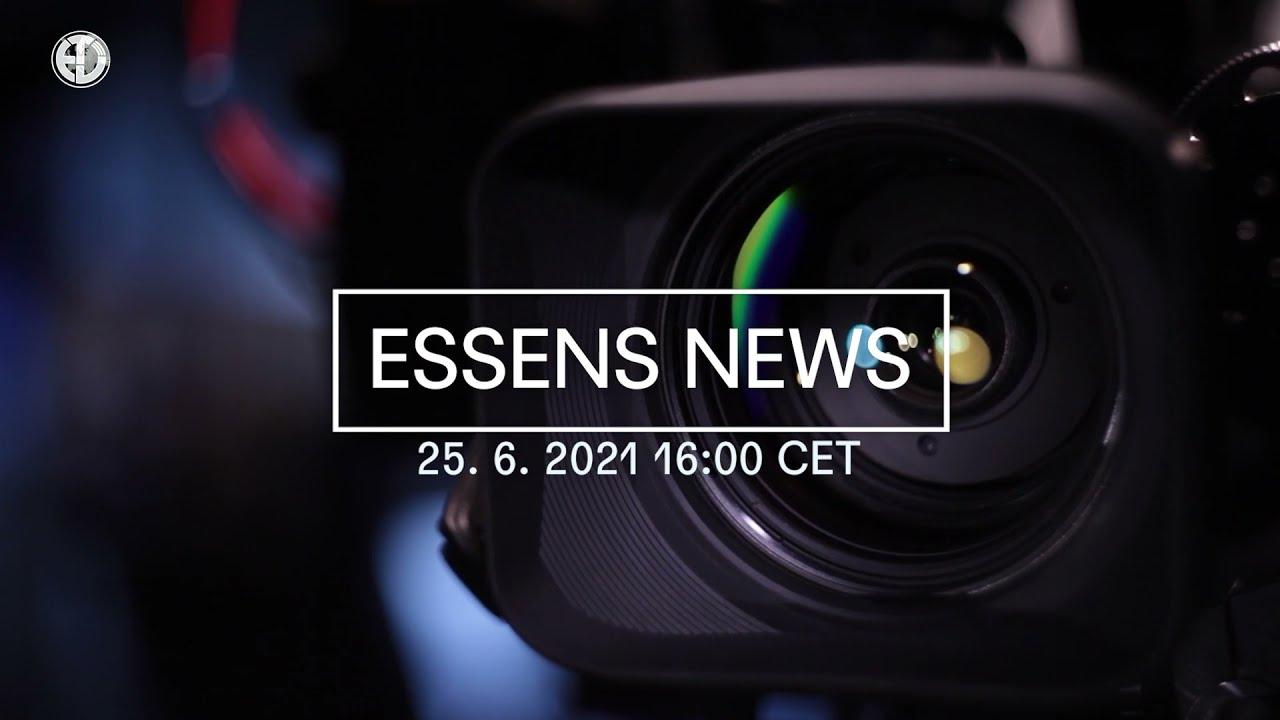 ESSENS NEWS 06 - FRIDAY 25/06/2021