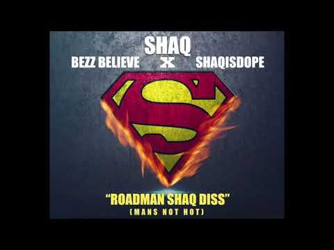 Shaquille O'neal X Bezz Believe X ShaqisDope  - Roadman Shaq Diss (Mans Not Hot Remix)